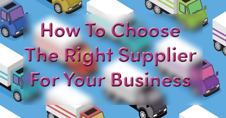 Prepare Your Business Right: Pick a Good Supplier